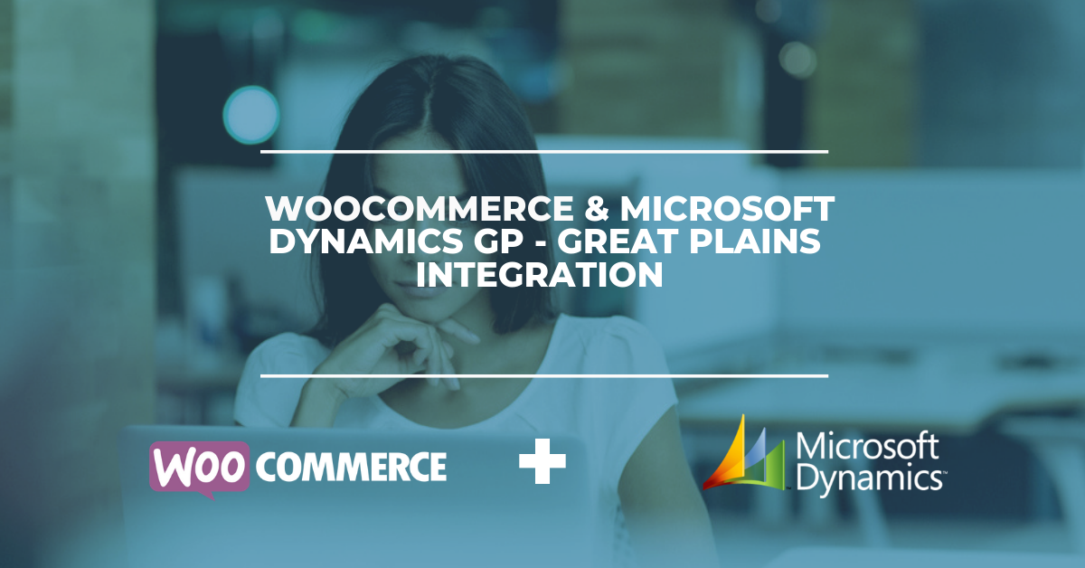 WooCommerce & Microsoft Dynamics GP - Great Plains Integration Solution