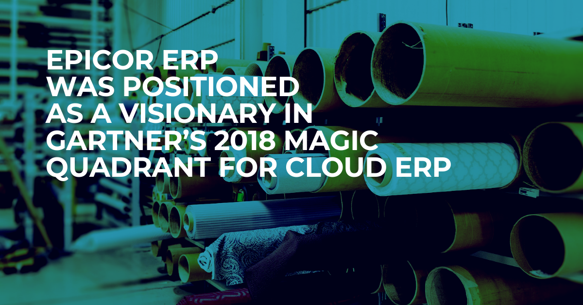 Epicor ERP Was Positioned As A Visionary In Gartner's Magic Quadrant for Cloud ERP