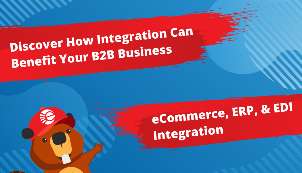 eCommerce, ERP & EDI Integration Benefits for B2B Businesses