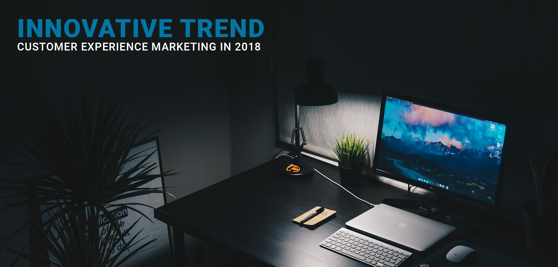 Innovating Trend - Customer Experience Marketing in 2018, guest blog by Digitawise