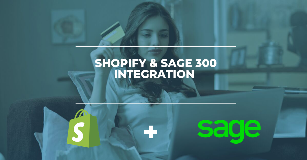 Shopify & Sage 300 ERP Integration Solution