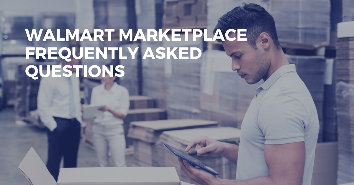 Frequently Asked Questions (With Answers) About Walmart Marketplace