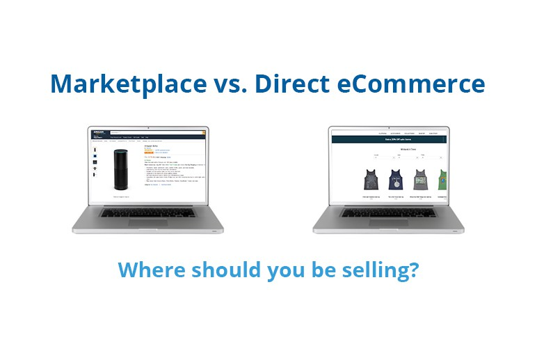 MARKETPLACE VS. DIRECT ECOMMERCE: WHICH IS BEST FOR YOU?