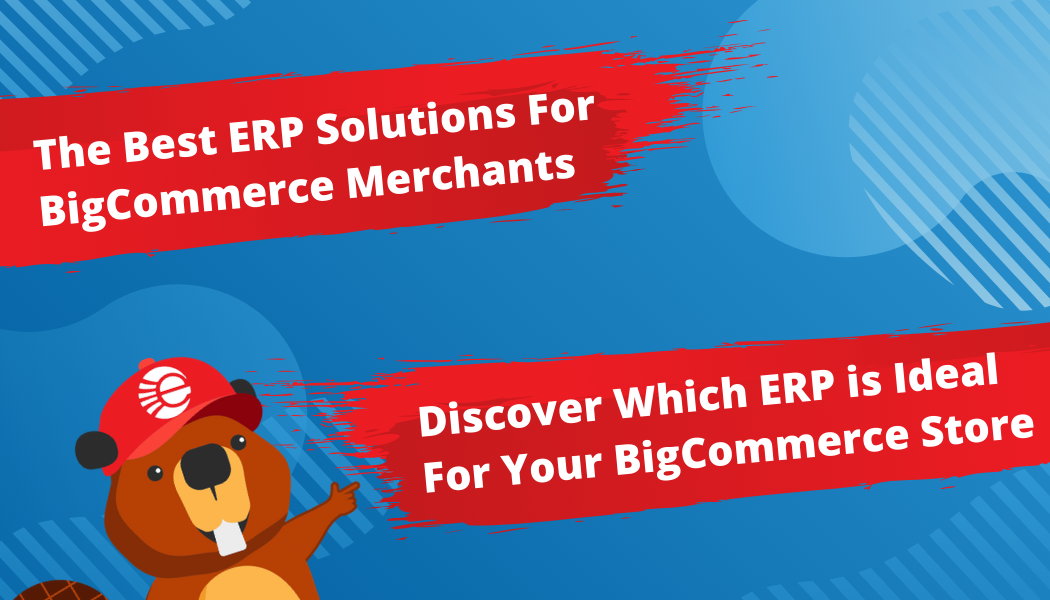 The Best ERP Solutions For a BigCommerce Store