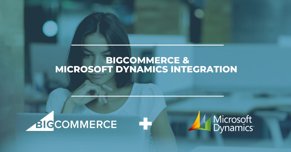 BigCommerce & Microsoft Dynamics ERP Integration Solution