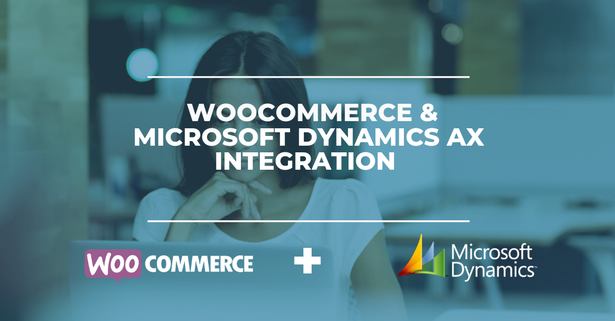 WooCommerce & Microsoft Dynamics AX ERP Integration Solution