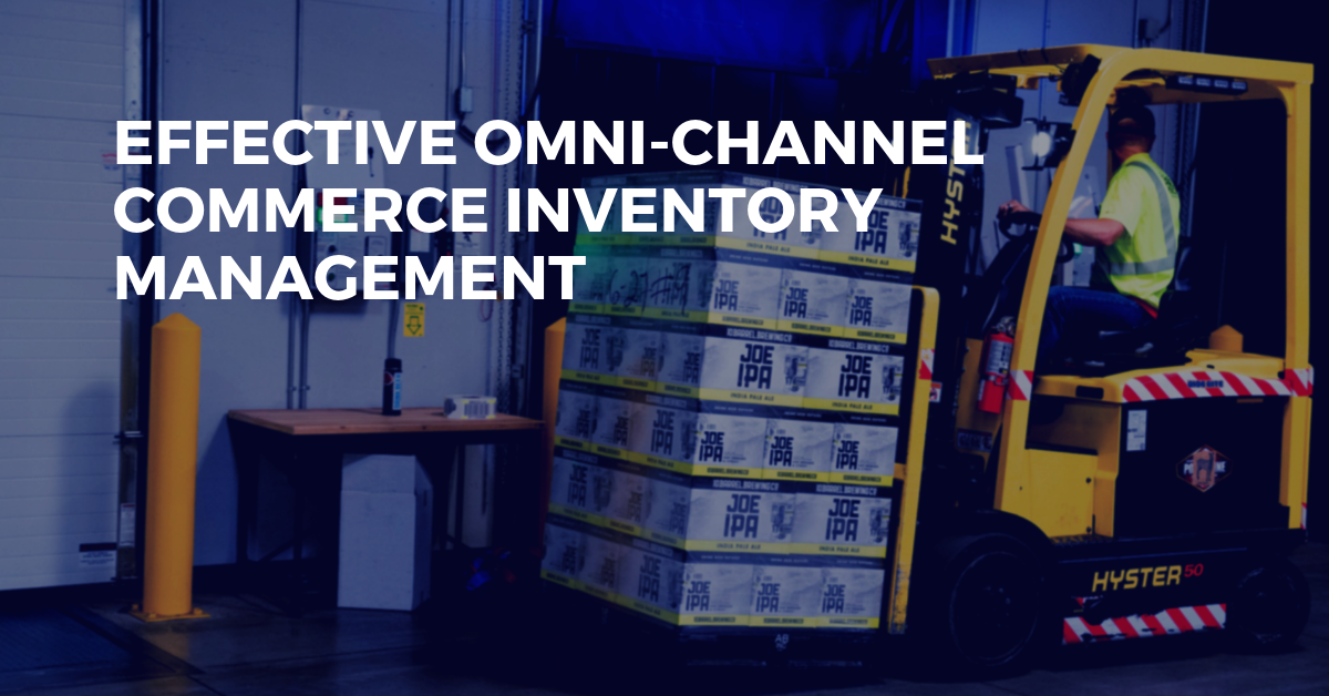 How to Effectively Manage Inventory for Your Omni-Channel Strategy