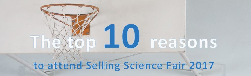 The top 10 reasons to attend Selling Science Fair 2017