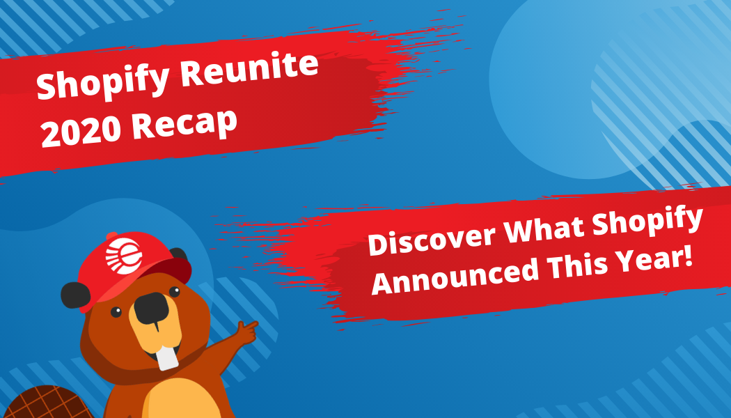 Shopify Reunite 2020 Recap & Summary