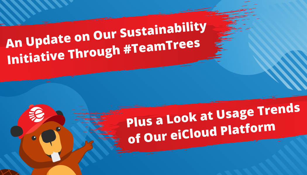 An Update on Our Sustainability Initiative & eiCloud Platform Usage Growth