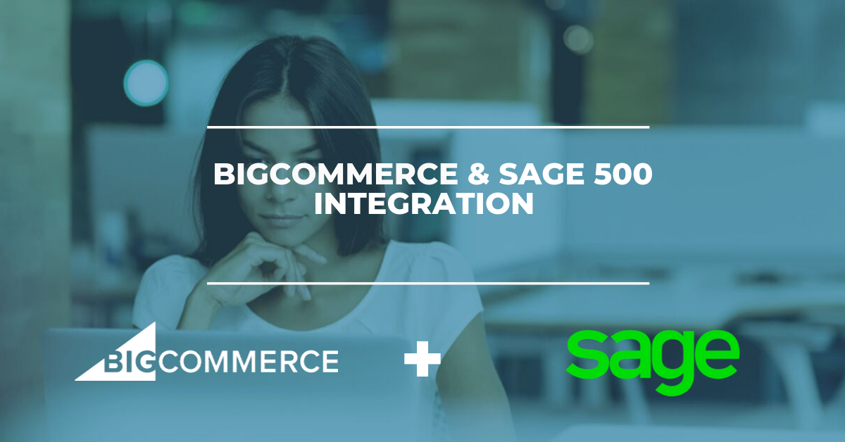 BigCommerce & Sage 500 Integration Solution