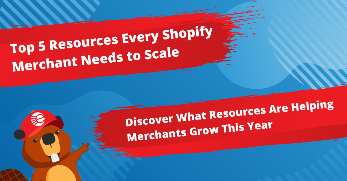 Top 5 Resources & Solutions Every Shopify Merchant Needs to Grow in 2021