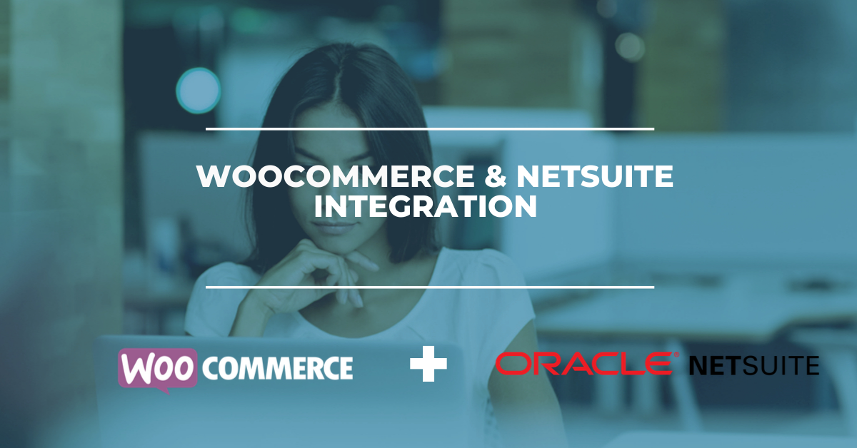 WooCommerce & NetSuite Integration Solution
