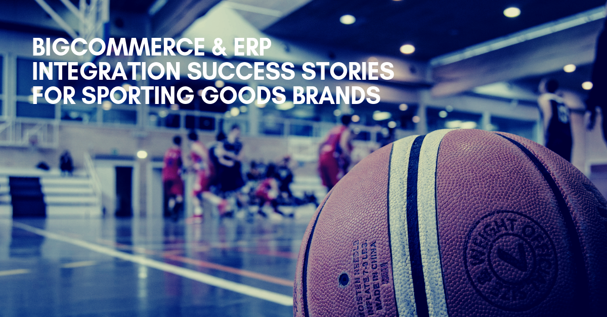 eCommerce & ERP Integration Success Stories For Sporting Goods Brands