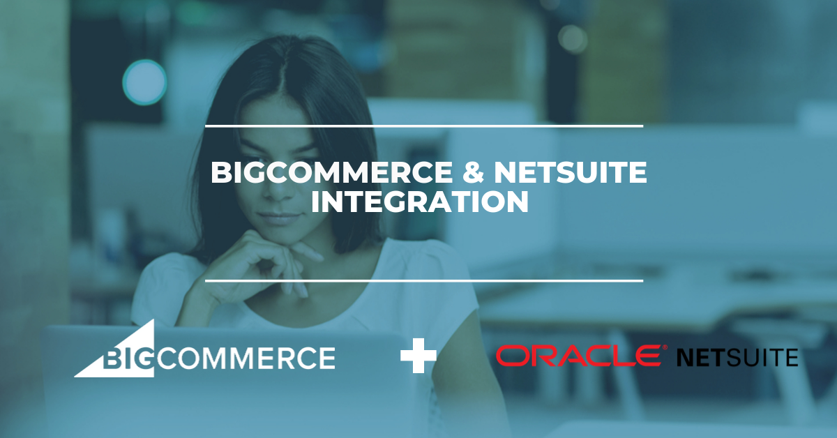 BigCommerce & NetSuite Integration Solution