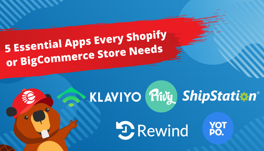 5 Essential Apps For Shopify and BigCommerce eCommerce Stores